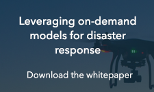 Leveraging on-demand models for disaster response - Download the whitepaper