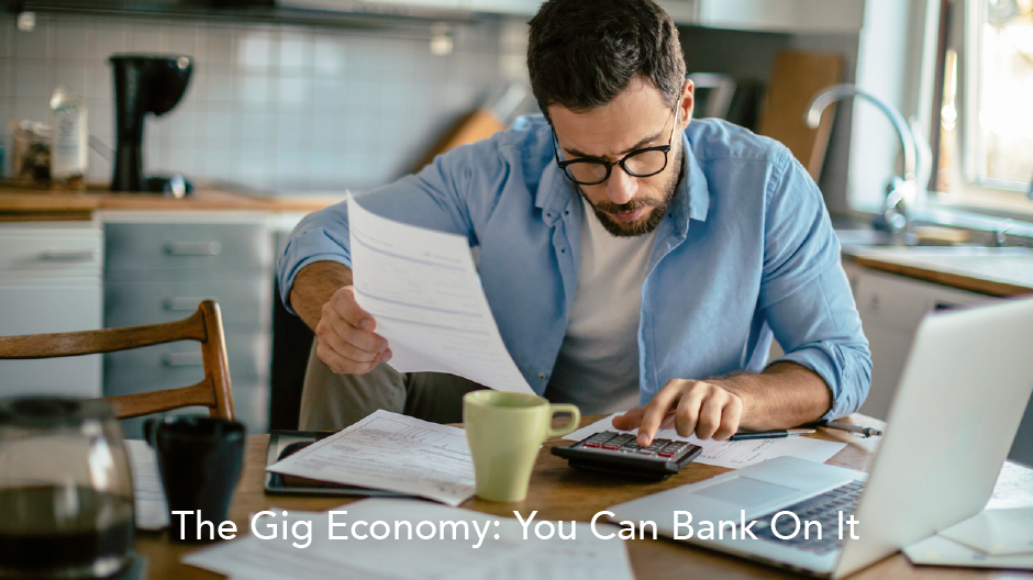 Banking with the Gig Economy