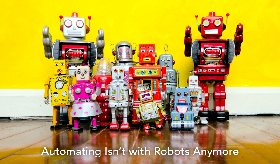 Automating Your Business: Don't Be Afraid of a Few Robots